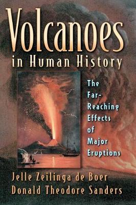 Volcanoes in Human History: The Far-Reaching Effects of Major Eruptions (Paperback)