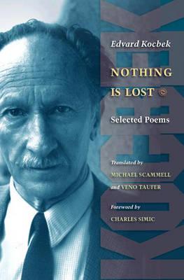 Nothing is Lost: Selected Poems - Lockert Library of Poetry in Translation (Hardback)