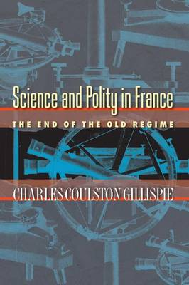 Science and Polity in France: The End of the Old Regime (Paperback)