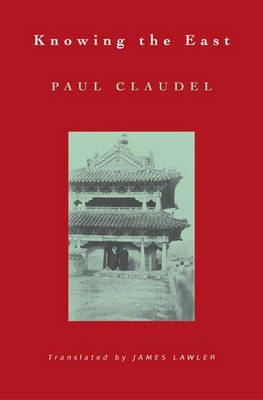 Knowing the East - Lockert Library of Poetry in Translation (Hardback)