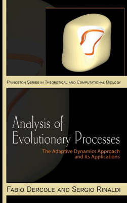 Analysis of Evolutionary Processes: The Adaptive Dynamics Approach and Its Applications - Princeton Series in Theoretical and Computational Biology 3 (Hardback)