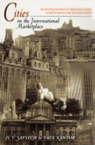 Cities in the International Marketplace: The Political Economy of Urban Development in North America and Western Europe (Paperback)