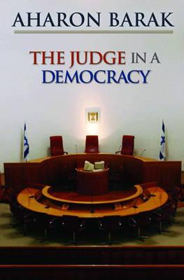 The Judge in a Democracy (Hardback)