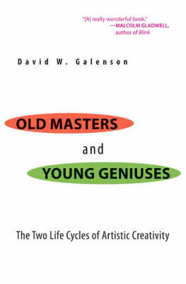Old Masters and Young Geniuses: The Two Life Cycles of Artistic Creativity (Hardback)