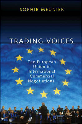 Trading Voices: The European Union in International Commercial Negotiations (Hardback)