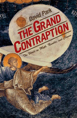 The Grand Contraption: The World as Myth, Number and Chance (Hardback)