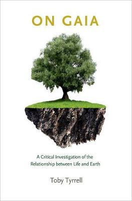 On Gaia: A Critical Investigation of the Relationship between Life and Earth (Hardback)