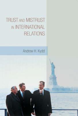 Trust and Mistrust in International Relations (Hardback)