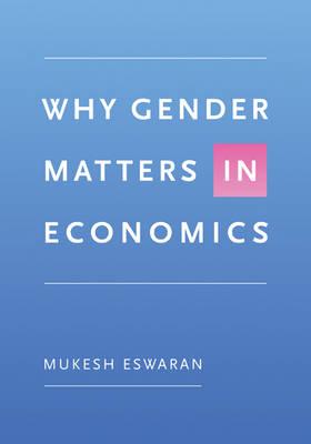 Why Gender Matters in Economics (Hardback)