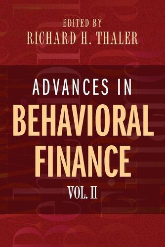 Advances in Behavioral Finance, Volume II - The Roundtable Series in Behavioral Economics (Paperback)