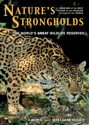 Nature's Strongholds: The World's Great Wildlife Reserves (Hardback)