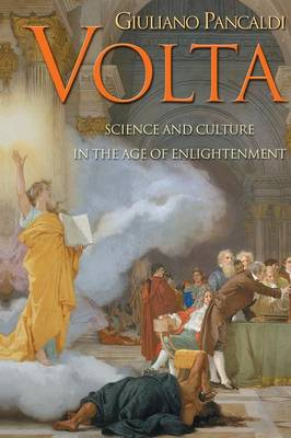 Volta: Science and Culture in the Age of Enlightenment (Paperback)