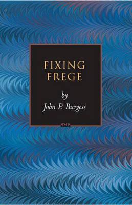 Fixing Frege - Princeton Monographs in Philosophy (Hardback)