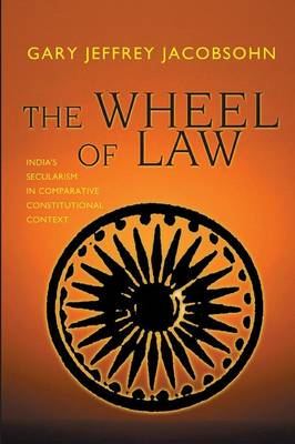The Wheel of Law: India's Secularism in Comparative Constitutional Context (Paperback)