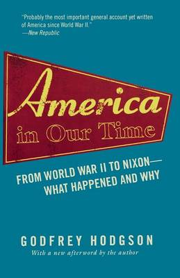 America in Our Time: From World War II to Nixon--What Happened and Why (Paperback)