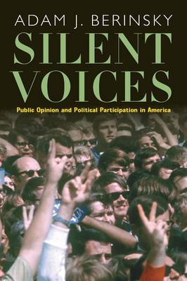 Silent Voices: Public Opinion and Political Participation in America (Paperback)