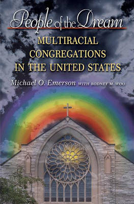 People of the Dream: Multiracial Congregations in the United States (Hardback)