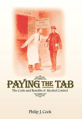 Paying the Tab: The Costs and Benefits of Alcohol Control (Hardback)