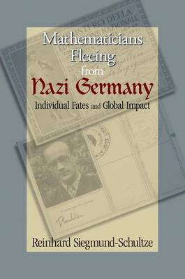 Mathematicians Fleeing from Nazi Germany: Individual Fates and Global Impact (Hardback)