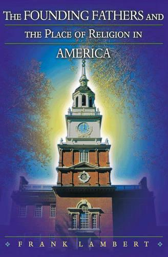The Founding Fathers and the Place of Religion in America (Paperback)