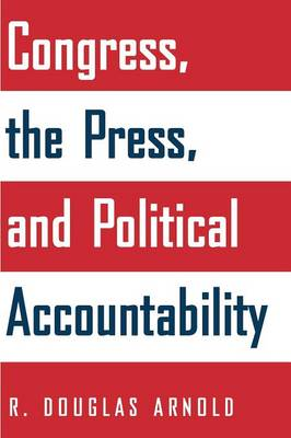 Congress, the Press, and Political Accountability (Paperback)