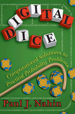 Digital Dice: Computational Solutions to Practical Probability Problems (Hardback)