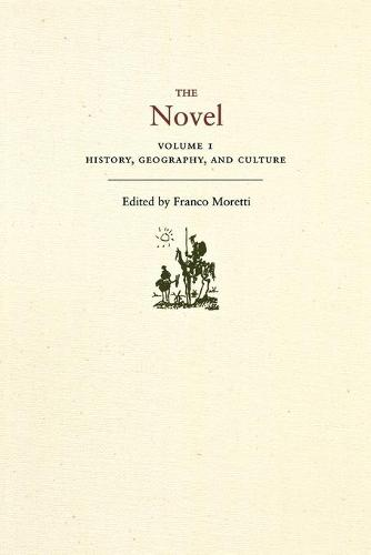 The Novel, Volume 1: History, Geography, and Culture (Paperback)