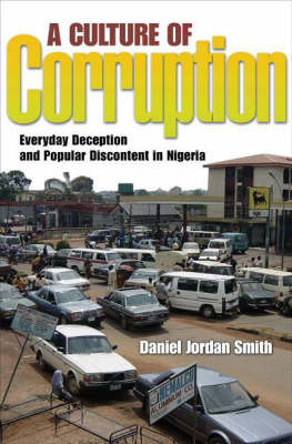 A Culture of Corruption: Everyday Deception and Popular Discontent in Nigeria (Hardback)
