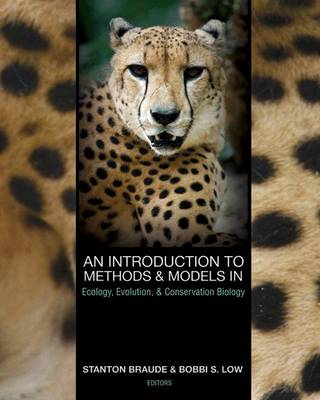 An Introduction to Methods and Models in Ecology, Evolution, and Conservation Biology (Paperback)