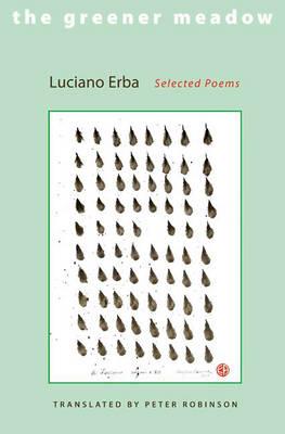 The Greener Meadow: Selected Poems - Lockert Library of Poetry in Translation (Hardback)