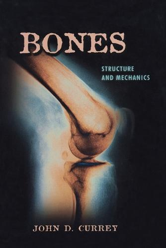 Bones: Structure and Mechanics (Paperback)