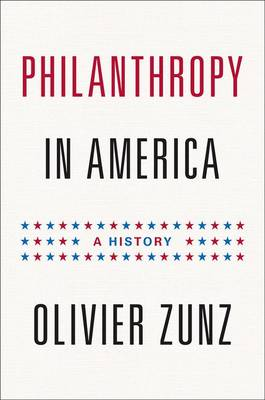 Philanthropy in America: A History - Politics and Society in Modern America 80 (Hardback)