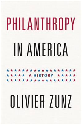 Philanthropy in America: A History - Politics and Society in Modern America (Hardback)