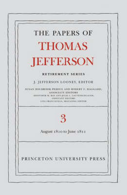 The Papers of Thomas Jefferson, Retirement Series, Volume 3: 12 August 1810 to 17 June 1811 - Papers of Thomas Jefferson, Retirement Series (Hardback)