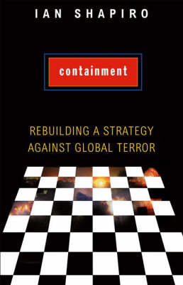 Containment: Rebuilding a Strategy Against Global Terror (Hardback)