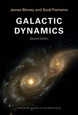 Galactic Dynamics: Second Edition - Princeton Series in Astrophysics (Paperback)