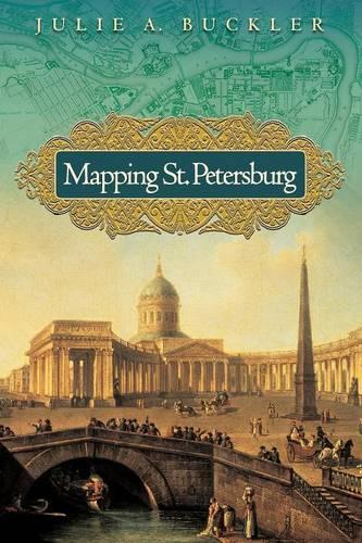 Mapping St. Petersburg: Imperial Text and Cityshape (Paperback)