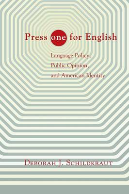 "Press ""ONE"" for English: Language Policy, Public Opinion, and American Identity (Paperback)"