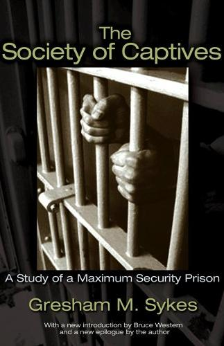 The Society of Captives: A Study of a Maximum Security Prison (Paperback)
