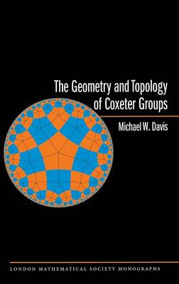 The Geometry and Topology of Coxeter Groups. (LMS-32) - London Mathematical Society Monographs (Hardback)