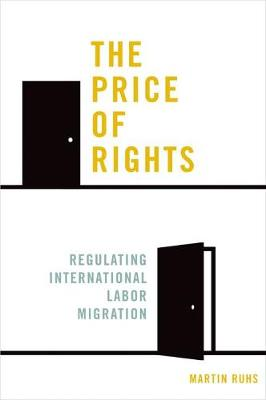 The Price of Rights: Regulating International Labor Migration (Hardback)