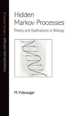 Hidden Markov Processes: Theory and Applications to Biology - Princeton Series in Applied Mathematics (Hardback)