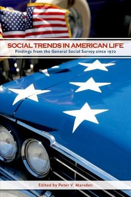 Social Trends in American Life: Findings from the General Social Survey since 1972 (Hardback)