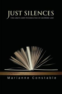 Just Silences: The Limits and Possibilities of Modern Law (Paperback)