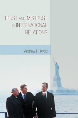 Trust and Mistrust in International Relations (Paperback)