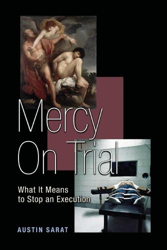 Mercy on Trial: What It Means to Stop an Execution (Paperback)