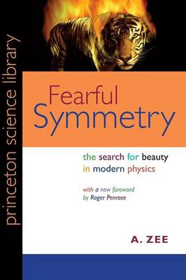Fearful Symmetry: The Search for Beauty in Modern Physics (Paperback)