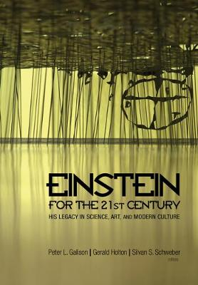 Einstein for the 21st Century: His Legacy in Science, Art, and Modern Culture (Hardback)