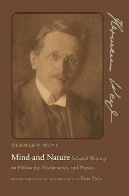 Mind and Nature: Selected Writings on Philosophy, Mathematics, and Physics (Hardback)