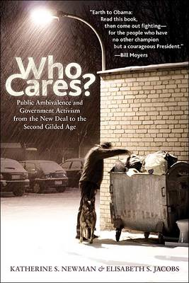 Who Cares?: Public Ambivalence and Government Activism from the New Deal to the Second Gilded Age (Hardback)